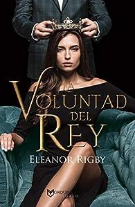 LA VOLUNTAD DEL REY par Eleanor Rigby