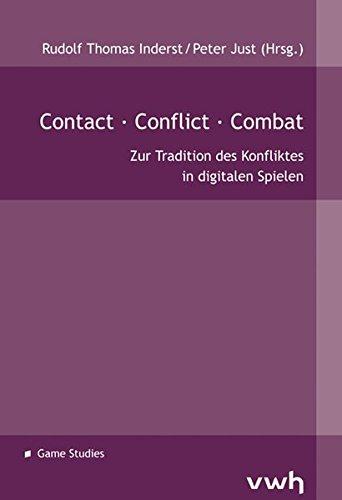 Contact · Conflict · Combat: Zur Tradition des Konfliktes in digitalen Spielen