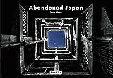 Abandoned Japan. Ediz. illustrata