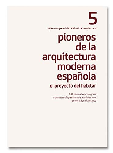 Pioneros de la Arquitectura Moderna Española V El proyecto del habitar por Fundación Alejandro de la Sota