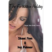 The Forbidden Holiday (Huge Size Erotic Story)