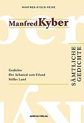 Sämtliche Gedichte. Manfred-Kyber-Reihe Band II: Gedichte / Der Schmid vom Eiland / Stilles Land