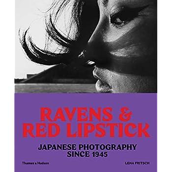 Ravens & Red Lipstick : Japanese Photography since 1945