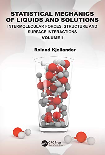 Statistical Mechanics of Liquids and Solutions: Intermolecular Forces, Structure and Surface Interactions (English Edition)