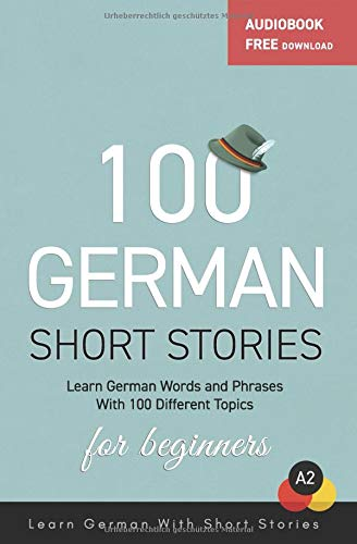 100 German Short Stories For Beginners Learn German With Short Stories: Audiobook Free Download por Mustafa Yildirim