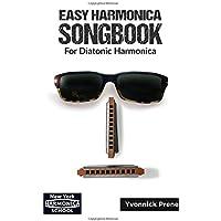 Easy Harmonica Songbook for Diatonic Harmonica: For Diatonic Harmonica