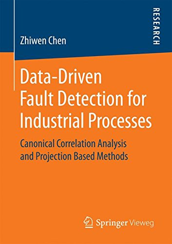 Data-Driven Fault Detection for Industrial Processes: Canonical Correlation Analysis and Projection Based Methods
