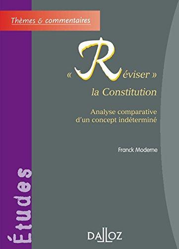 Réviser la Constitution. Analyse comparative d'un concept indéterminé - 1ère édition