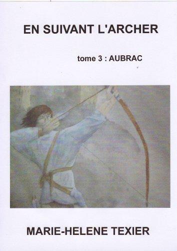 En suivant l'archer - tome 3 : Aubrac par MARIE-HELENE TEXIER