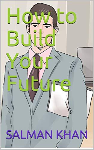 How to Build Your Future (English Edition) por SALMAN KHAN