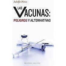 Vacunas: Peligros Y Alternativas (SALUD Y VIDA NATURAL)