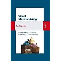 Visual Merchandising: In-store communication to enhance customer value