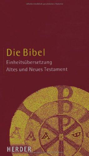 Verlag Herder Die Bibel: Altes und Neues Testament. Einheitsübersetzung