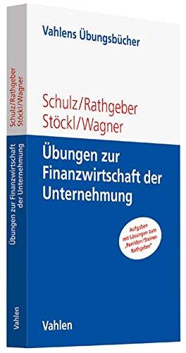 Übungen zur Finanzwirtschaft der Unternehmung (Vahlens Übungsbücher der Wirtschafts- und Sozialwissenschaften)