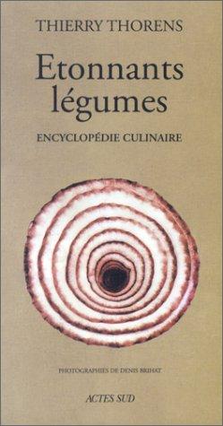 Etonnants Légumes par Thierry Thorens