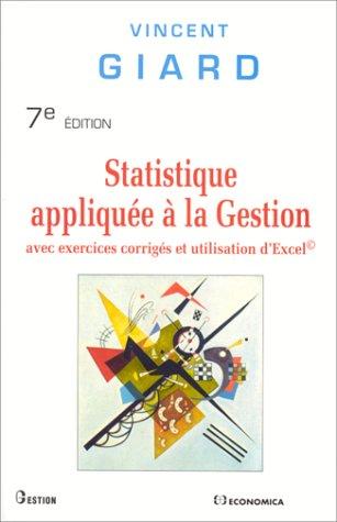 Statistique appliquée à la gestion avec exercices corrigés et utilisation d'Exce