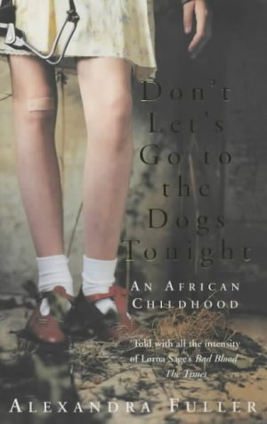 Don't Let's Go to Dogs Tonight: An African Childhood