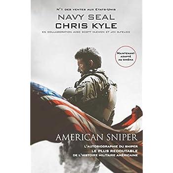 American sniper: L'autobiographie du sniper le plus redoutable de l'histoire militaire américaine