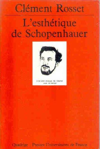 L'Esthétique de Schopenhauer par Clément Rosset