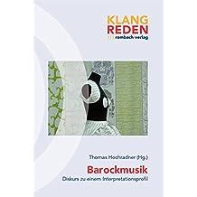 Barockmusik - Diskurs zu einem Interpretationsprofil (klang-reden)