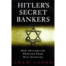 Hitler's Secret Bankers: How Switzerland Profited from Nazi Genocide