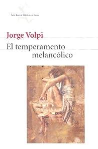 El Temperamento Melancolico par Jorge Volpi