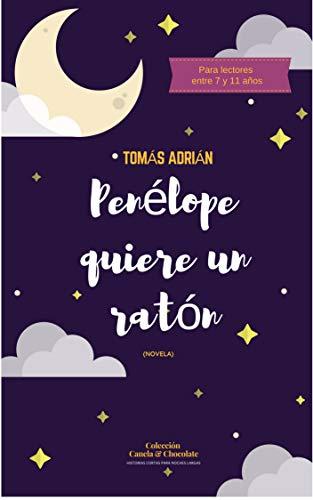 Penélope quiere un ratón: Novela (Historias cortas para noches largas nº 4) por Tomás Adrián