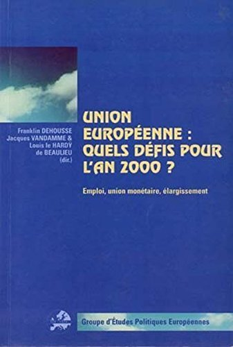 Union europeenne: quels defis pour l'an 2000? Emploi, union monetaire, elargissement (1999-05-01) par unknown