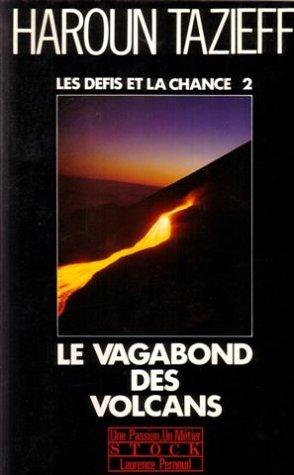 Les défis et la chance, tome 2 : Le vagabond des volcans