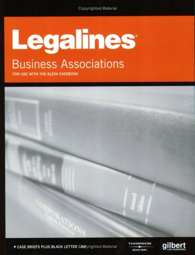 Legalines on Business Associations: Keyed to Klein