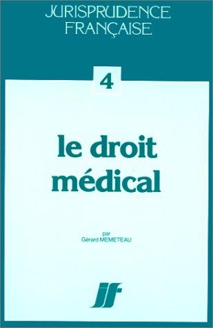 Le droit médical (ancienne édition) par Gérard Mémeteau
