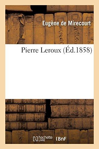 Pierre Leroux par Eugène de Mirecourt