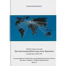 Die Internationalisierung eines Konzerns: Daimler-Benz 1890-1997 (Wissenschaftliche Schriftenreihe des DaimlerChrysler Konzernarchivs)