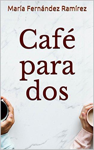 Café para dos por María Fernández Ramírez