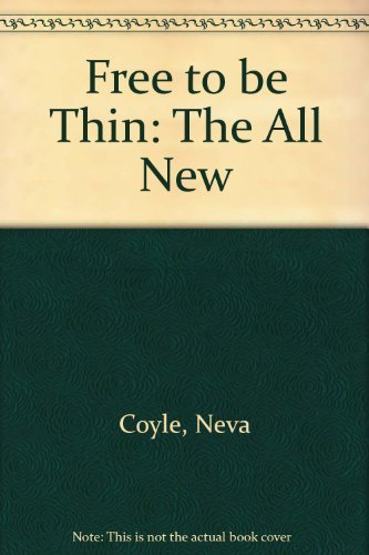 The All-New Free to Be Thin by Neva Coyle (1993-08-02)