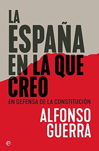 La España en la que creo por Alfonso Guerra