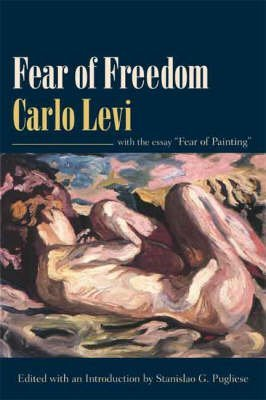 """[Fear of Freedom: With the Essay \""""Fear of Painting\""""] (By: Carlo Levi) [published: April, 2008]"""
