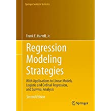 Regression Modeling Strategies (Springer Series in Statistics)