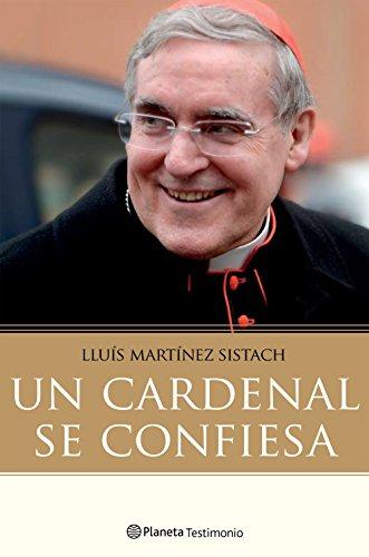 Un cardenal se confiesa por Luis Martínez Sistach