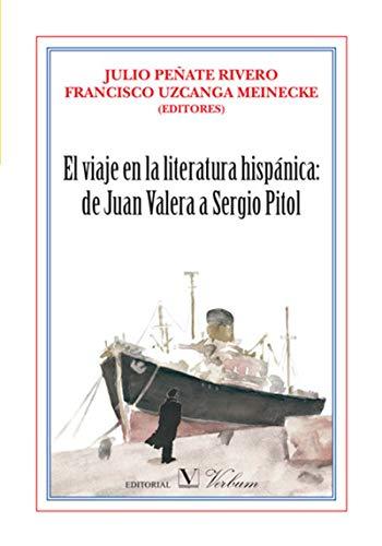 El viaje en la literatura hispánica: de Juan Valera a Sergio Pitol por Julio Peñate