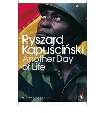 [(Another Day of Life)] [ By (author) Ryszard Kapuscinski, Translated by William Brand, Translated by Katarzyna Mrockowska-Brand ] [May, 2010]