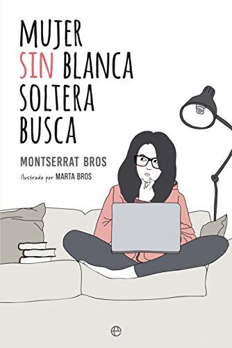Mujer sin blanca soltera busca (Ficción) por Montserrat Bros