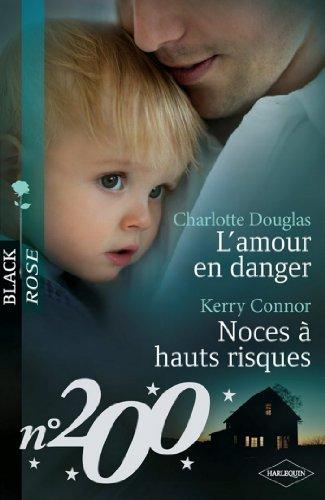 Téléchargements eBook pour Android gratuit L'amour en danger - Noces à hauts risques (Black Rose t. 200) by Charlotte Douglas,Kerry Connor PDF MOBI