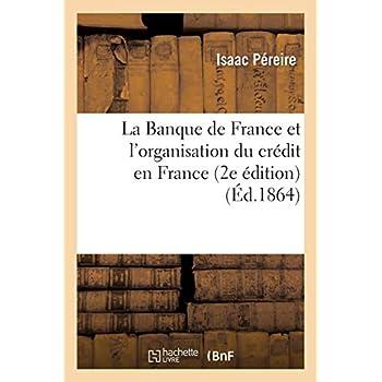 La Banque de France et l'organisation du crédit en France (2e édition)