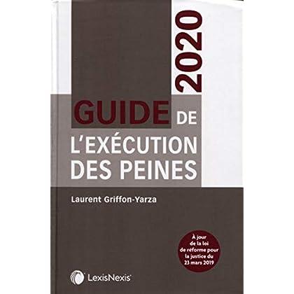 Guide de l'exécution des peines 2020: A jour de la loi de réforme pour la justice du 23 mars 2019