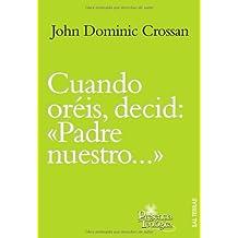 """Cuando oréis, decid: """"Padre nuestro..."""" (Presencia Teológica)"""