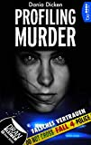 Profiling Murder von Dania Dicken