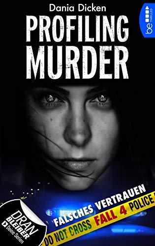 Buchseite und Rezensionen zu 'Profiling Murder - Fall 4: Falsches Vertrauen (Laurie Walsh Thriller Serie)' von Dania Dicken