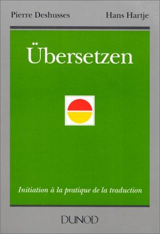UBERSETZEN. Initiation à la pratique de la traduction par Pierre Deshusses, Hans Hartje