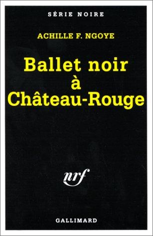 Ballet noir à Château-Rouge par Achille F. Ngoye